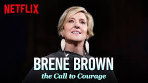 My 3 Takeaways from Brené Brown's Netflix show 'The call to courage'