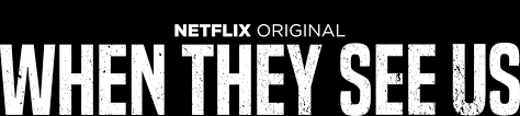 My 4 take homes from watching 'When they see us' and 'When they see us now' on Netflix